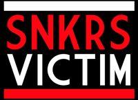 SNKRS VICTIM