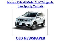Nissan X-Trail Mobil SUV Tangguh dan Sporty Terbaik / Nissan X-Trail adalah salah satu mobil SUV (Sport Utility Vehicle) yang tangguh dan tergolong mobil sporty terbaik, kini tampil dengan teknologi baru.
