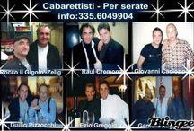 Cabarettisti Raoul Cremona,Rocco il Gigolò,Giovanni Cacioppo,Duilio Pizzocchi, / (e-mail agenzia.rudypizzuti@libero.it ) http://www.rudypizzutimanagement.com/index.html