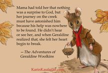 Geraldine's Pinnable Quotes / The notable quotations of Geraldine Woolkins, the mouse heroine of The Adventures of Geraldine Woolkins by Karin Kaufman.