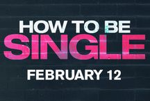 How To Be Single / February 12th