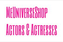 Actors & Actresses / A person who acts in films, stage plays...- MeUniverseShop