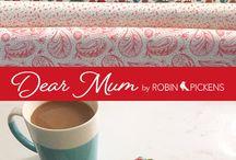 Moda Dear Mum fabrics by Robin Pickens