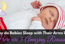 Why do Babies Sleep with Their Arms Up? Here are 5 Amazing Reasons