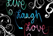 """Live Laugh Love / Everything """"Live Laugh Love"""""""