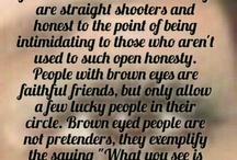 Just a brown eye gal :)