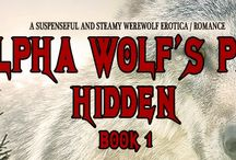 Alpha Wolf's Pet Novella Series (hot steamy paranormal romance) /  Suspenseful Steamy Werewolf Romance (Tame Erotica) This series is intended for a mature adult (over 18 years old) audience. Alpha Wolf's Pet Hidden, Book 1 By Eva Gordon