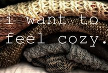 Cozy = Happiness / by Sarah Cote