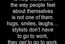 I love my career!  / Hairstylist imspiration / by Brooke Hochstetler