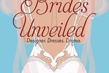 Brides Unveiled / My upcoming book, Brides Unveiled!  Have you seen, Say Yes to the Dress?  This is it and so much more.