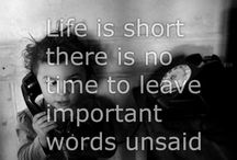 Life Doesn't Wait!✔ / Life is short, there is no time to leave important words unsaid.