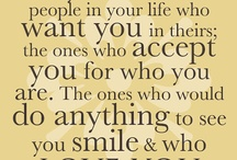 Quotes I like / Things that make me smile, or touch me in some way.