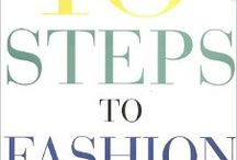 Ten Steps to Fashion Freedom Inspiration / Hey Ladies! Add/Pin things to the board to share! Please include a description that indicates who it's for, etc... Happy Pinning!  / by Lizzie B.
