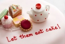Let Them Eat Cake / by Robyn