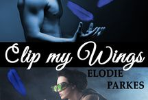 Clip my Wings / Newly released to a FREE read single, erotic romance Clip my Wings.