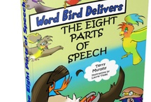 Word Bird Delivers  / Our first book, Word Bird Delivers The Eight Parts of Speech is ready to ready to your child!