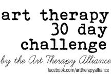 Art Therapy 30 Day Challenge / Join the Art Therapy Alliance beginning April , 2013 for a 30 Day Art Therapy Challenge inspired by daily & fun art therapy related questions and prompts .  Every day during the month of April, look for the Challenge's prompt to be posted here...Feel free to respond! / by Art Therapy Alliance