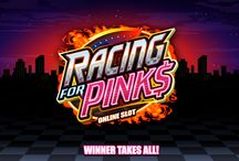 Racing for Pink$ Video Slot / Zoom through a field of features, including two speedy Scatter crowd-pleasers delivering  up to 30 nitro-fueled Free Spins at up 5x  the total bet.