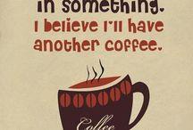 My true love.....coffee:) / by Sue Burnett