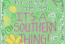 It's a southern thing! / by Kimberly Phillips