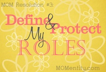 Define & Protect My Roles / by Nicole Carpenter {MOMentity.com}