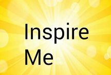 "Inspire Me: / Things That Inspire & Encourage to join comment ""add me """