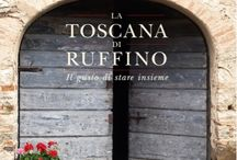 La Toscana di Ruffino / A book that I have written together with Sandra Pilacchi about my Toscana and its culinary traditions.