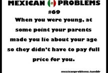 Mexican Problems / My family to a tee.