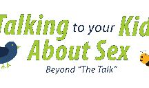 talking to your kids about sex / The prospect of talking to your kids about sex can make even the most experienced parent feel tongue-tied and uncertain. Some parents avoid the topic and simply hope their child picks up the necessary information. Other parents struggle with what to say and when to say it.