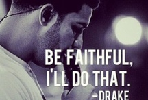 Drake quotes and more! / Inspiration, growth, talk back, own it! / by Michelle