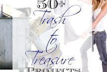 Trash to treasure / by Denise Streeter