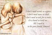 True Friends, etc... / by Debbie McKenzie Stultz