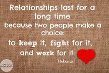 Relationships / Work it, love it, learn from it, or leave it.