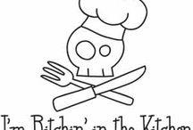 Bitchin' Kitchen / by ☠La Calavera☠