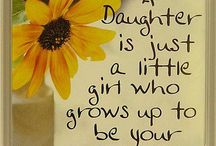 For my Daughter!!! / by Sheila Cook