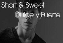 Short & Sweet Hairstyles / Dulce y Fuerte