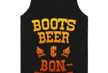 Country Girl / boots, booze, boys....need we say more