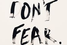 don't fear