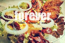 FOREVER - salad -dessert - meal / love your food love your life
