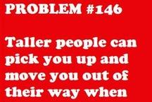 Short people problems / by Kelsey Duke