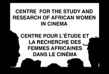 Centre for the Study and Research of African Women in Cinema | Centre pour l'étude et la recherche des femmes Africaines dans le cinéma