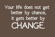 Making Changes In Your Life / For things to change, you have to change; for things to get better, YOU have to get better.  If you are SERIOUS about making some changes, please checkout www.1066.com