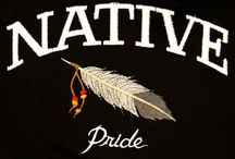 Native Pride / by Hanne Larsen