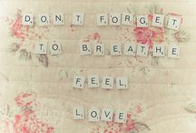 Words to live by <3 / by Brittany Wassing