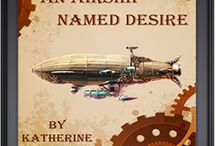 An Airship Named Desire / Board dedicated to my steampunk adventure, An Airship Named Desire  https://www.goodreads.com/book/show/16276251-an-airship-named-desire