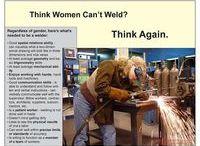 Women can weld / by Carolina Guzman