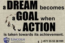 GOALS ARE DREAMS WE CONVERT TO PLANS AND TAKE ACTION TO FULFILL.www.lincoln-edu.ae