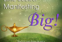 Manifesting / Beautiful images about manifesting, plus Pages from The Little Book of Manifesting Big! by Reba Linker, which reveals the secrets of manifesting your dreams, available FREE (until April 30) at http://rebalinker.com/want-a-genies-lamp/ and on Kindle at http://www.amazon.com/dp/B00V5NI9RM