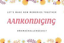 Mama Challenge 2017 / Pin hier je blogpost die te maken hebben met de Mama Challenge 2017!