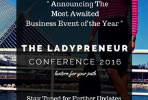 THE LADYPRENEUR CONFERENCE 2016 / The Business Event that caters you with hidden tricks to boost up your venture; the conference that perks up your business.